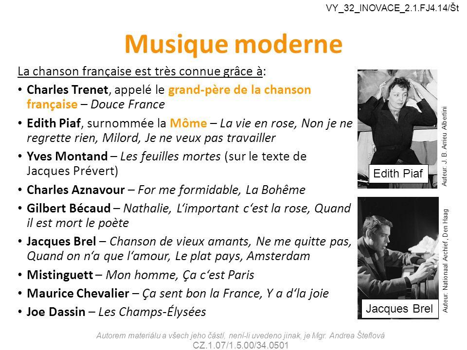 Musique moderne La chanson française est très connue grâce à: Charles Trenet, appelé le grand-père de la chanson française – Douce France Edith Piaf,