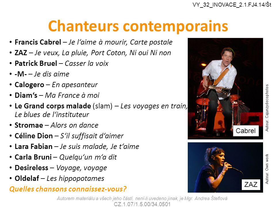 Chanteurs contemporains Francis Cabrel – Je l'aime à mourir, Carte postale ZAZ – Je veux, La pluie, Port Coton, Ni oui Ni non Patrick Bruel – Casser l