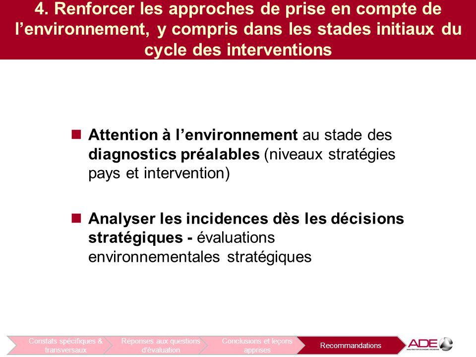 4. Renforcer les approches de prise en compte de l'environnement, y compris dans les stades initiaux du cycle des interventions Attention à l'environn