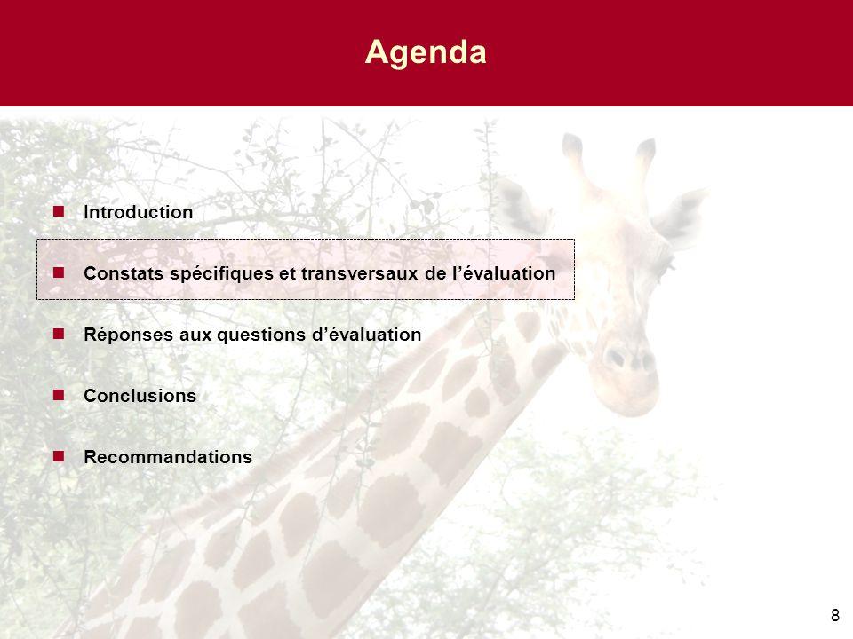 8 Agenda Introduction Constats spécifiques et transversaux de l'évaluation Réponses aux questions d'évaluation Conclusions Recommandations