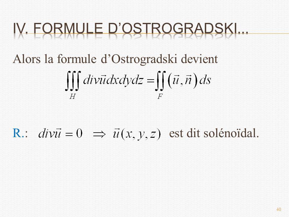 Alors la formule d'Ostrogradski devient R.: est dit solénoïdal. 40