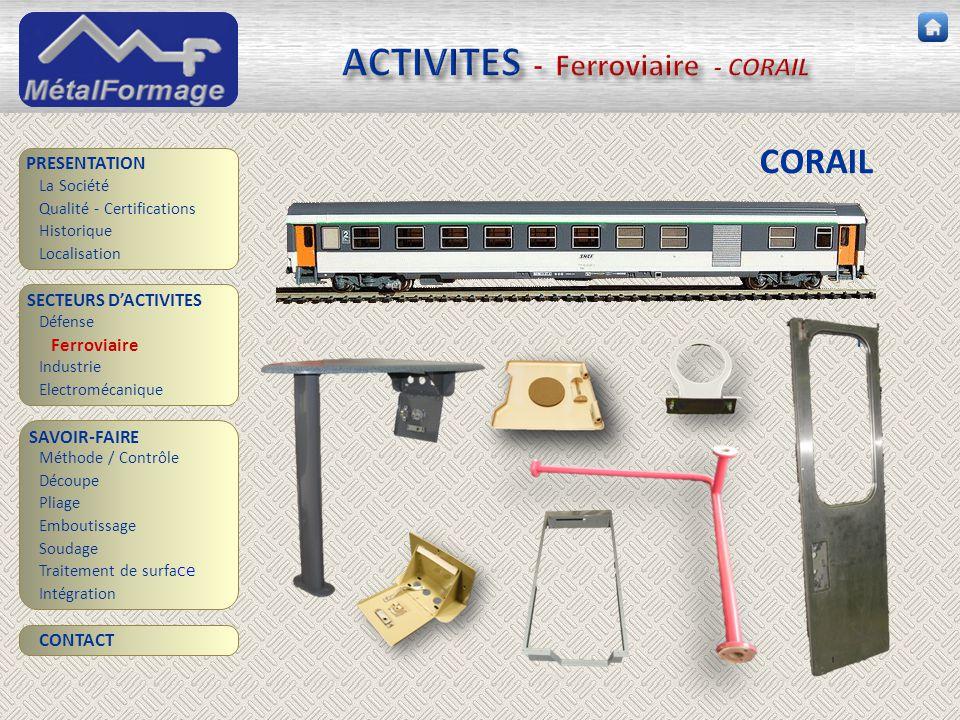ACTIVITES - Ferroviaire - CORAIL SAVOIR-FAIRE Découpe Pliage Emboutissage Soudage Traitement de surfa ce PRESENTATION SECTEURS D'ACTIVITES Industrie E