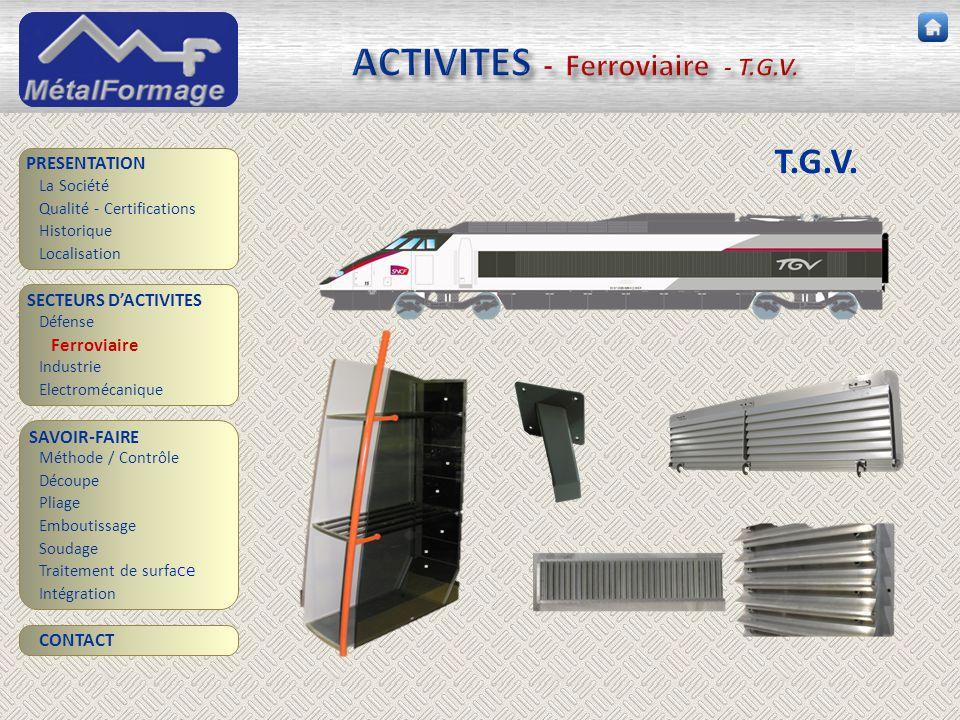 ACTIVITES - Ferroviaire - T.G.V. SAVOIR-FAIRE Découpe Pliage Emboutissage Soudage Traitement de surfa ce PRESENTATION SECTEURS D'ACTIVITES Industrie E