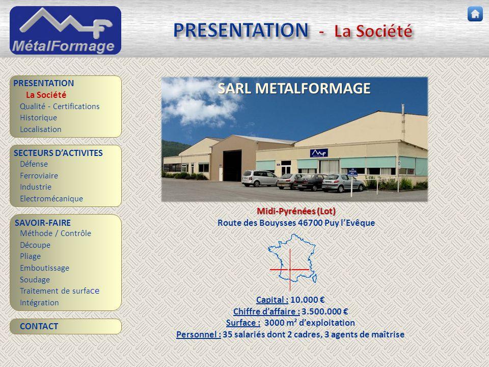 PRESENTATION - La Société SAVOIR-FAIRE Découpe Pliage Emboutissage Soudage Traitement de surfa ce PRESENTATION SECTEURS D'ACTIVITES Défense Ferroviair