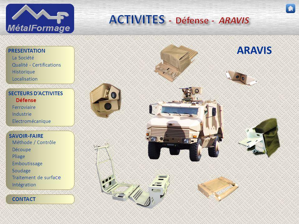 ACTIVITES - Défense - ARAVIS SAVOIR-FAIRE Découpe Pliage Emboutissage Soudage Traitement de surfa ce PRESENTATION SECTEURS D'ACTIVITES Ferroviaire Ind