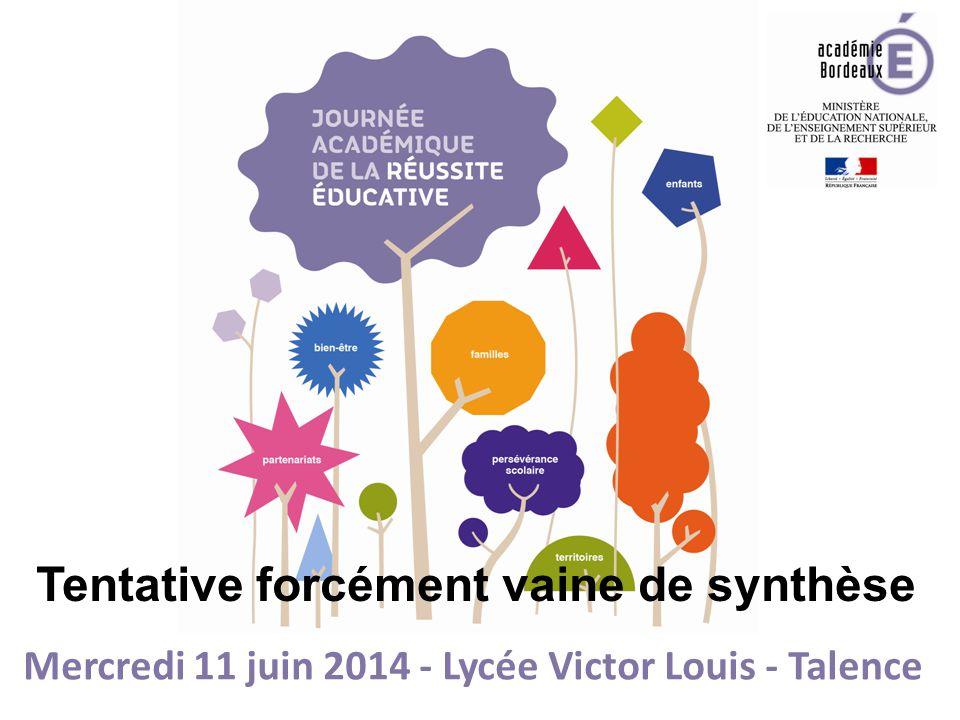 Mercredi 11 juin 2014 - Lycée Victor Louis - Talence Tentative forcément vaine de synthèse