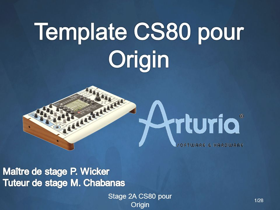 Stage 2A CS80 pour Origin 22/28