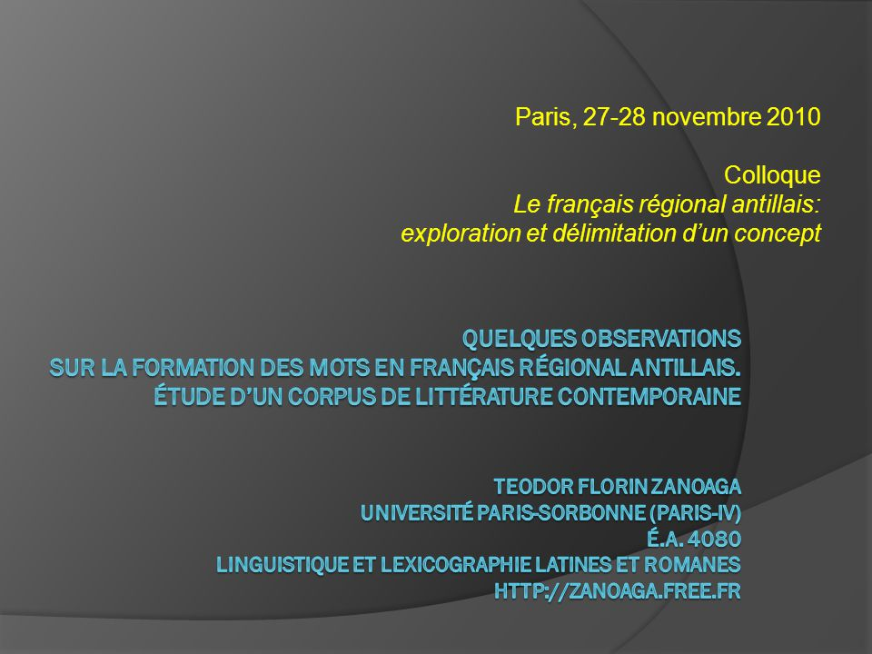 Paris, 27-28 novembre 2010 Colloque Le français régional antillais: exploration et délimitation d'un concept