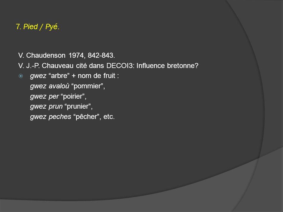 7. Pied / Pyé. V. Chaudenson 1974, 842-843. V.