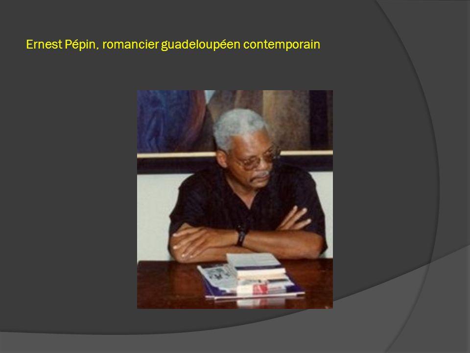Ernest Pépin, romancier guadeloupéen contemporain
