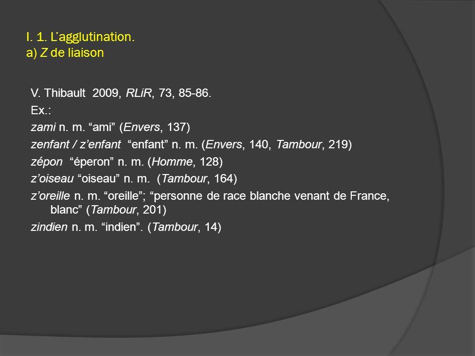 I. 1. L'agglutination. a) Z de liaison V. Thibault 2009, RLiR, 73, 85-86.