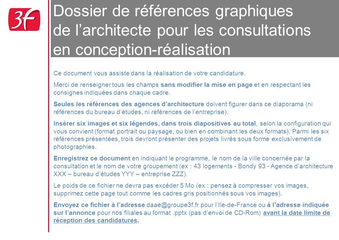 Dossier de références graphiques de l'architecte pour les consultations en conception-réalisation Ce document vous assiste dans la réalisation de votr