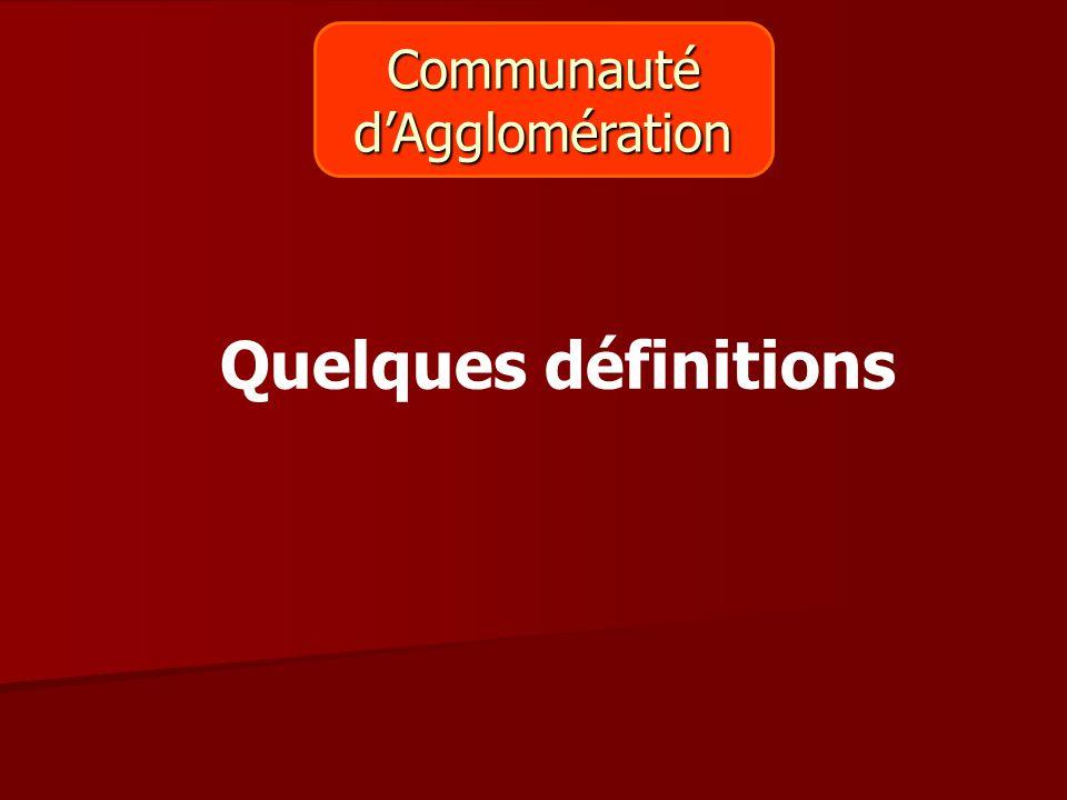 Communautéd'Agglomération Quelques définitions