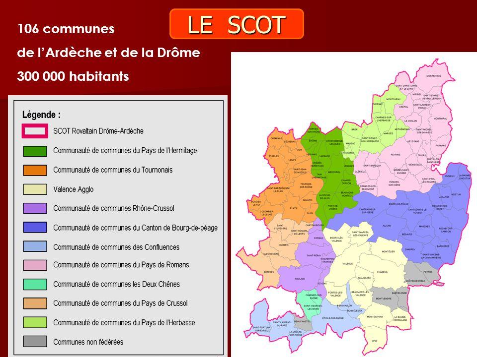106 communes de l'Ardèche et de la Drôme 300 000 habitants LE SCOT