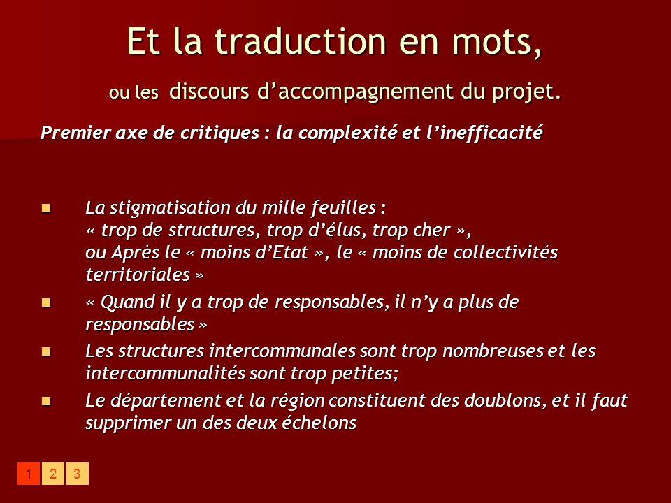 Et la traduction en mots, ou les discours d'accompagnement du projet. Premier axe de critiques : la complexité et l'inefficacité La stigmatisation du