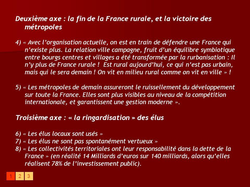 Deuxième axe : la fin de la France rurale, et la victoire des métropoles 4) « Avec l'organisation actuelle, on est en train de défendre une France qui