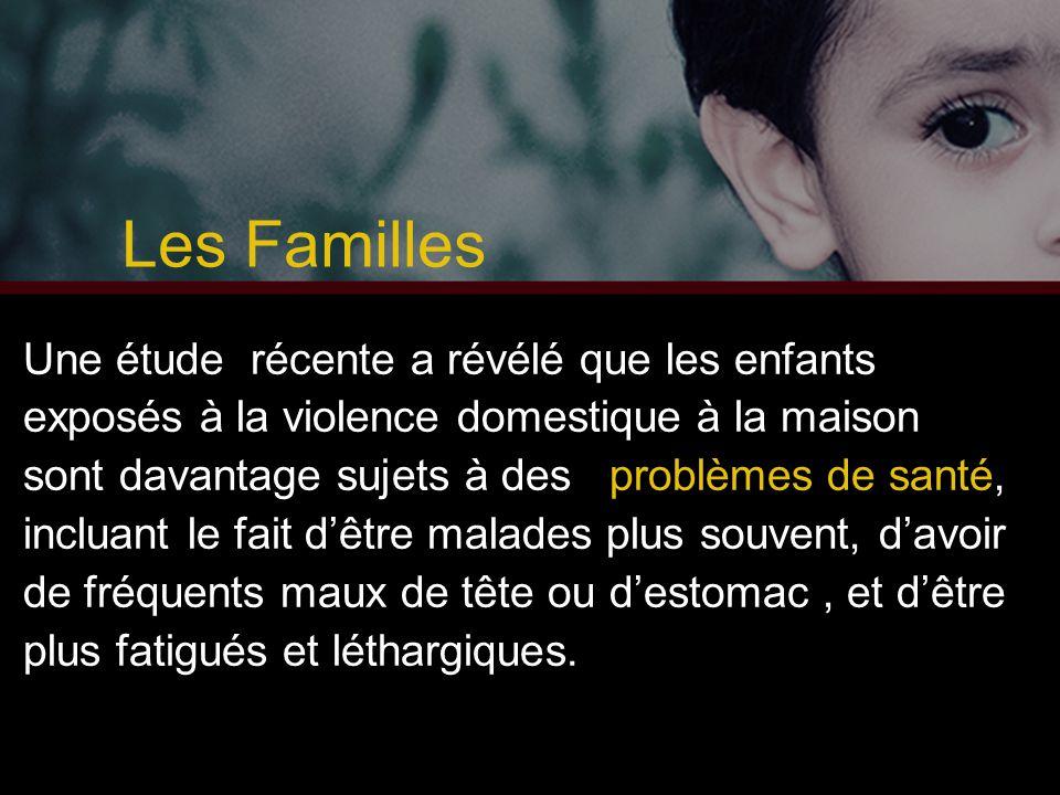 Une étude récente a révélé que les enfants exposés à la violence domestique à la maison sont davantage sujets à des problèmes de santé, incluant le fa