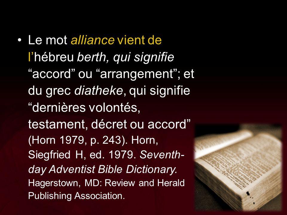 """Le mot alliance vient de l'hébreu berth, qui signifie """"accord"""" ou """"arrangement""""; et du grec diatheke, qui signifie """"dernières volontés, testament, déc"""