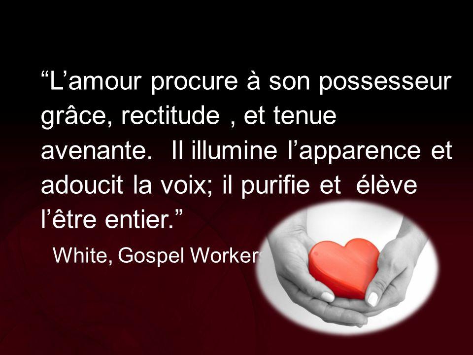 """""""L'amour procure à son possesseur grâce, rectitude, et tenue avenante. Il illumine l'apparence et adoucit la voix; il purifie et élève l'être entier."""""""