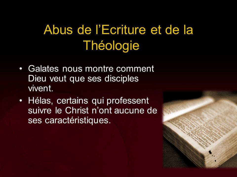 Abus de l'Ecriture et de la Théologie Galates nous montre comment Dieu veut que ses disciples vivent. Hélas, certains qui professent suivre le Christ