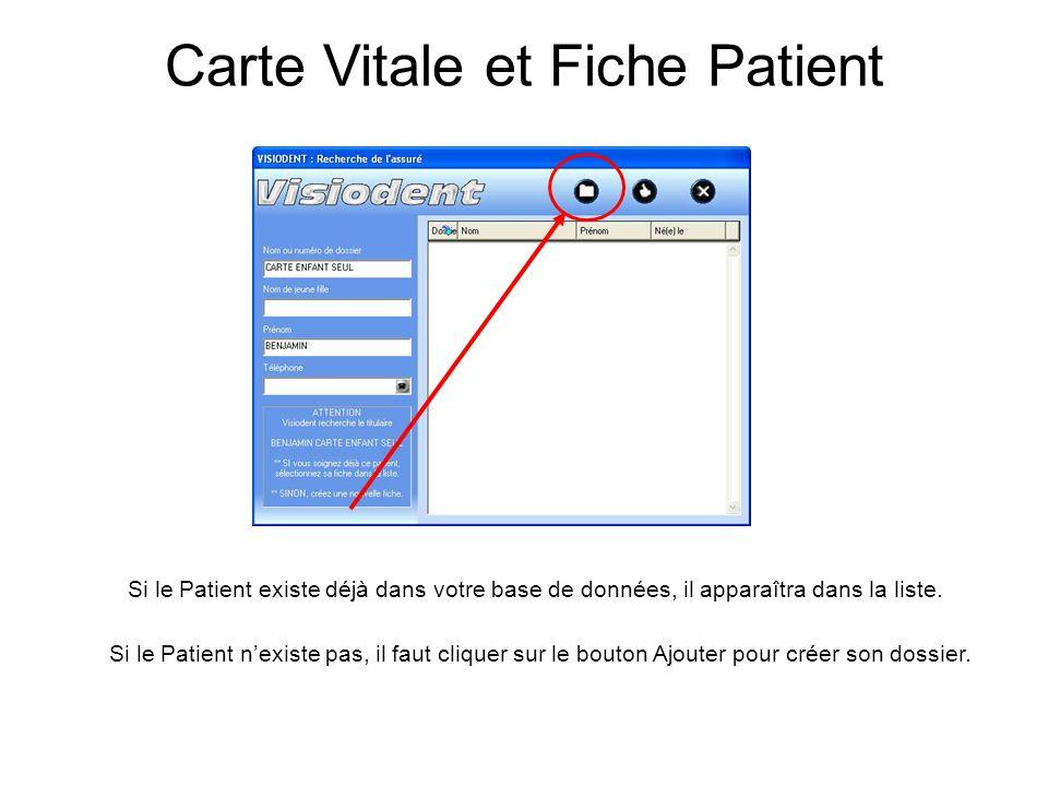 Si le Patient existe déjà dans votre base de données, il apparaîtra dans la liste. Si le Patient n'existe pas, il faut cliquer sur le bouton Ajouter p