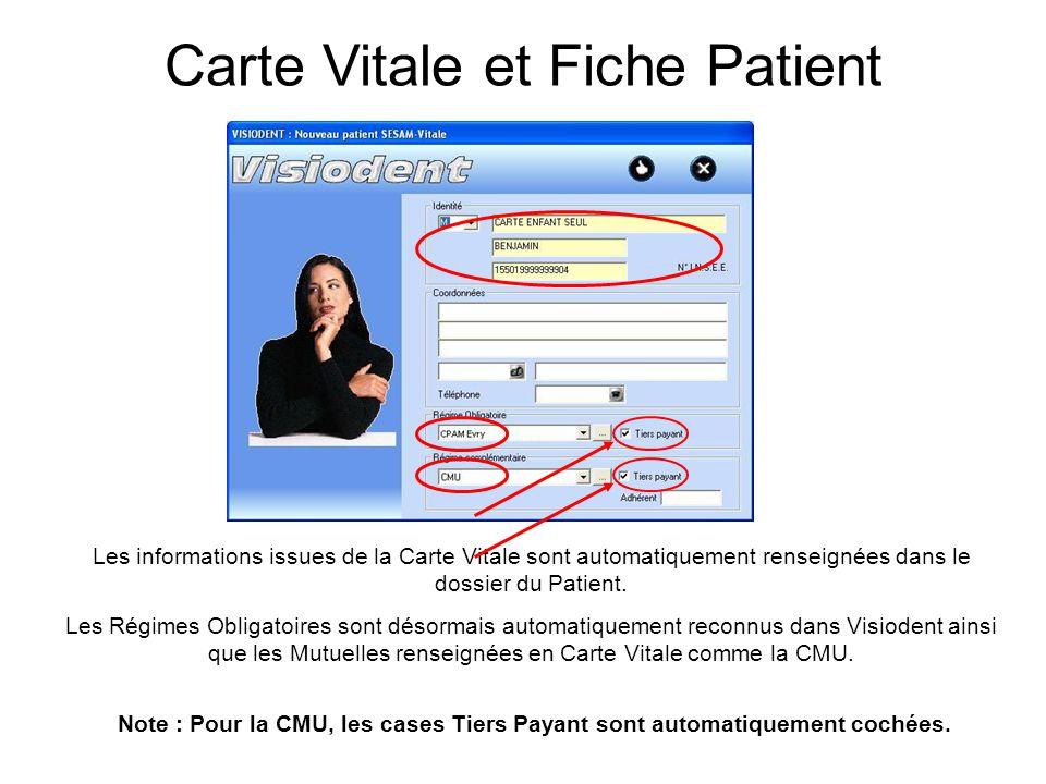 Les informations issues de la Carte Vitale sont automatiquement renseignées dans le dossier du Patient. Les Régimes Obligatoires sont désormais automa