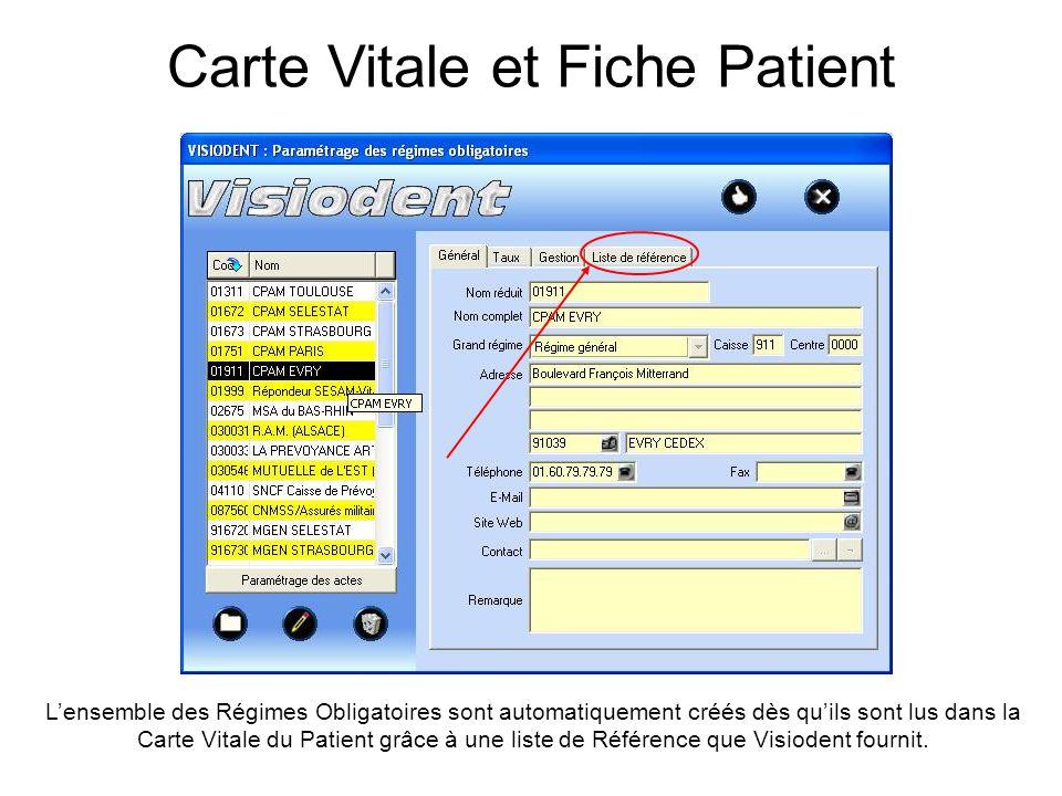 L'ensemble des Régimes Obligatoires sont automatiquement créés dès qu'ils sont lus dans la Carte Vitale du Patient grâce à une liste de Référence que