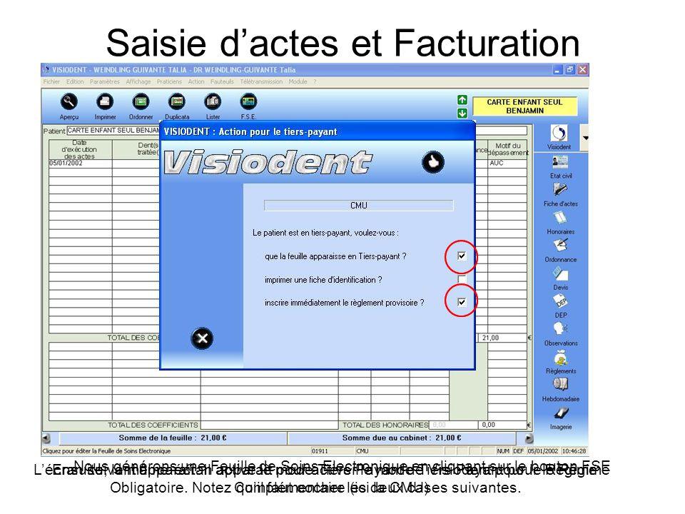 Nous générons une Feuille de Soins Electronique en cliquant sur le bouton FSE L'écran suivant apparaît. Il active le mode Tiers Payant de Visiodent po