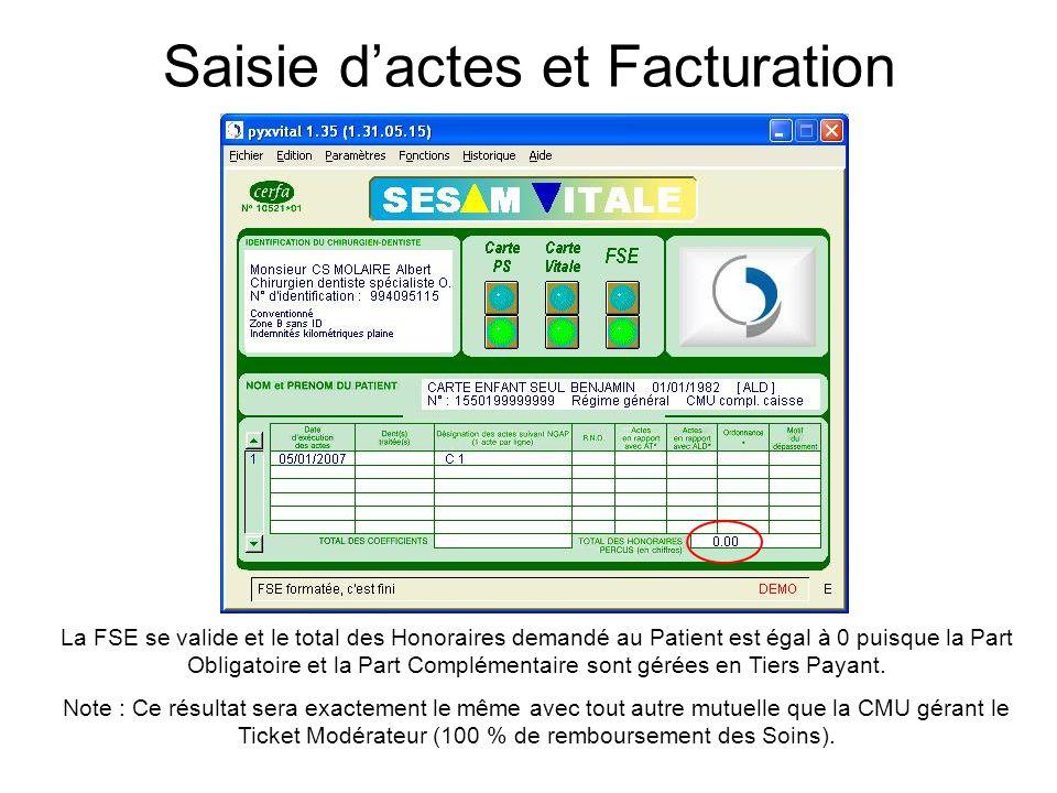 La FSE se valide et le total des Honoraires demandé au Patient est égal à 0 puisque la Part Obligatoire et la Part Complémentaire sont gérées en Tiers