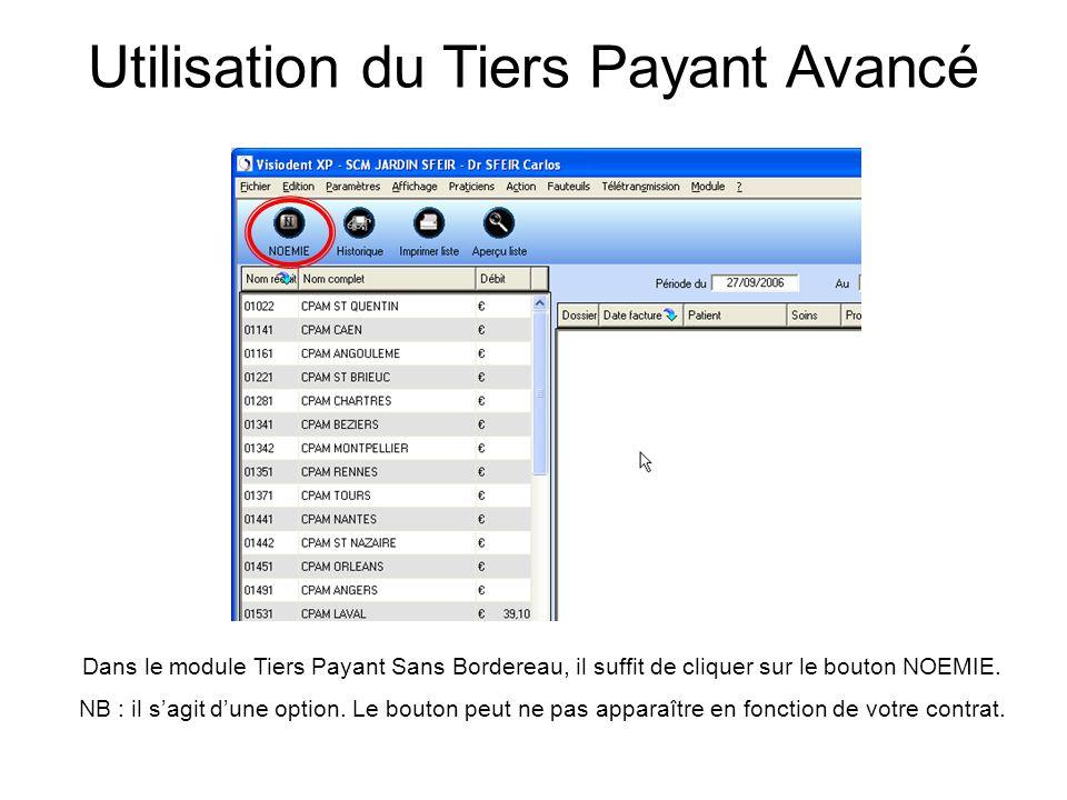 Utilisation du Tiers Payant Avancé Dans le module Tiers Payant Sans Bordereau, il suffit de cliquer sur le bouton NOEMIE. NB : il s'agit d'une option.