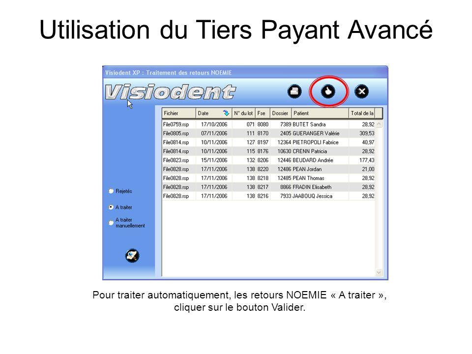 Utilisation du Tiers Payant Avancé Pour traiter automatiquement, les retours NOEMIE « A traiter », cliquer sur le bouton Valider.