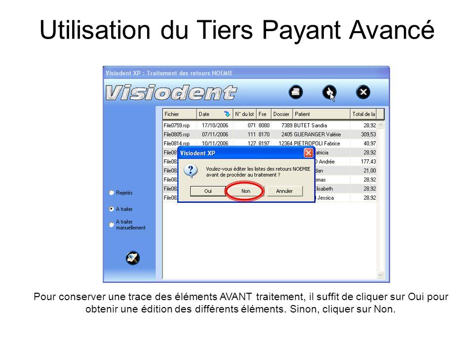 Utilisation du Tiers Payant Avancé Pour conserver une trace des éléments AVANT traitement, il suffit de cliquer sur Oui pour obtenir une édition des d