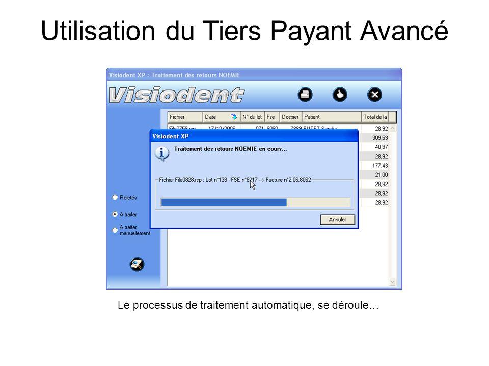 Utilisation du Tiers Payant Avancé Le processus de traitement automatique, se déroule…