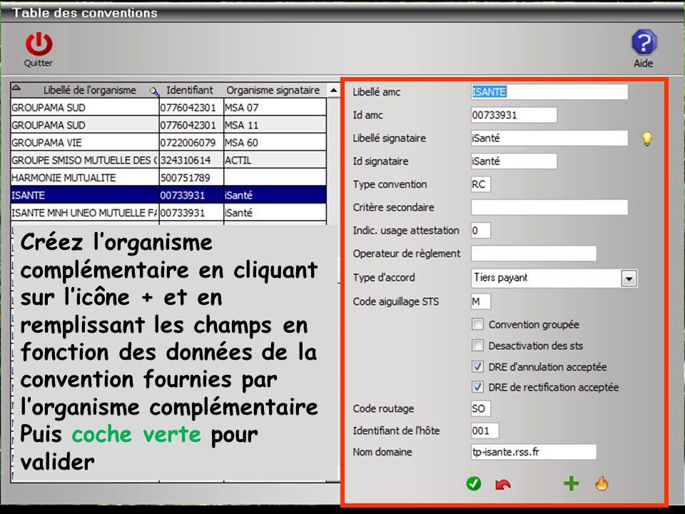 Créez l'organisme complémentaire en cliquant sur l'icône + et en remplissant les champs en fonction des données de la convention fournies par l'organisme complémentaire Puis coche verte pour valider