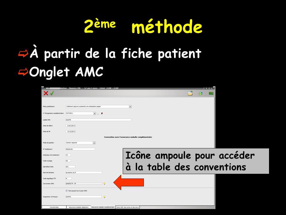2 ème méthode  À partir de la fiche patient  Onglet AMC Icône ampoule pour accéder à la table des conventions