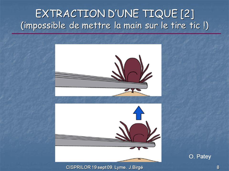 CISPRILOR 19 sept 09. Lyme. J.Birgé 8 EXTRACTION D'UNE TIQUE [2] (impossible de mettre la main sur le tire tic !) O. Patey