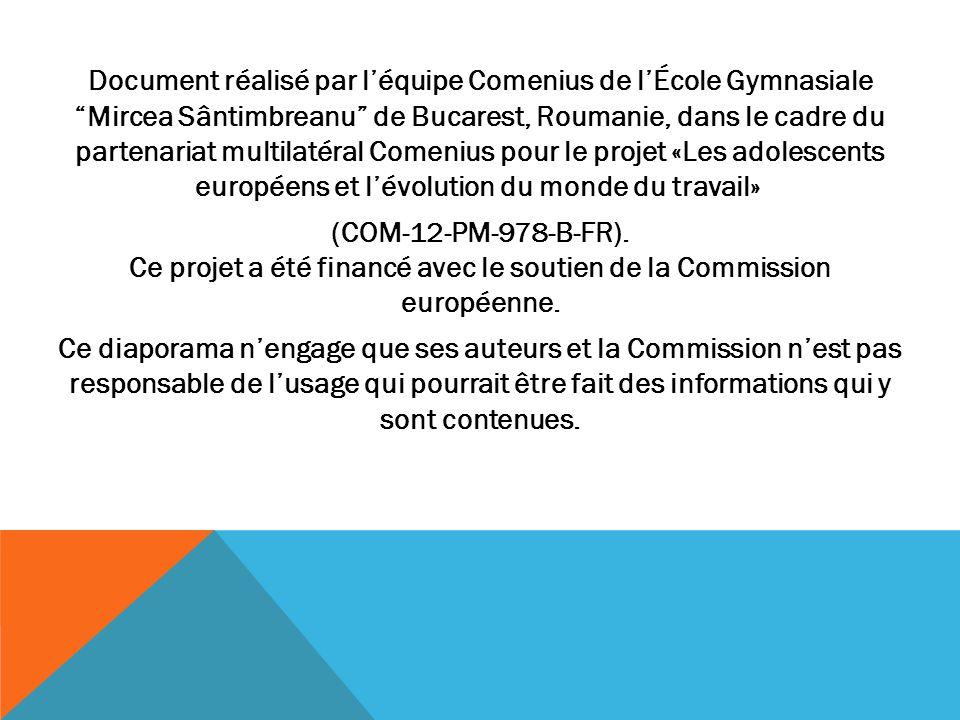 """Document réalisé par l'équipe Comenius de l'École Gymnasiale """"Mircea Sântimbreanu"""" de Bucarest, Roumanie, dans le cadre du partenariat multilatéral Co"""