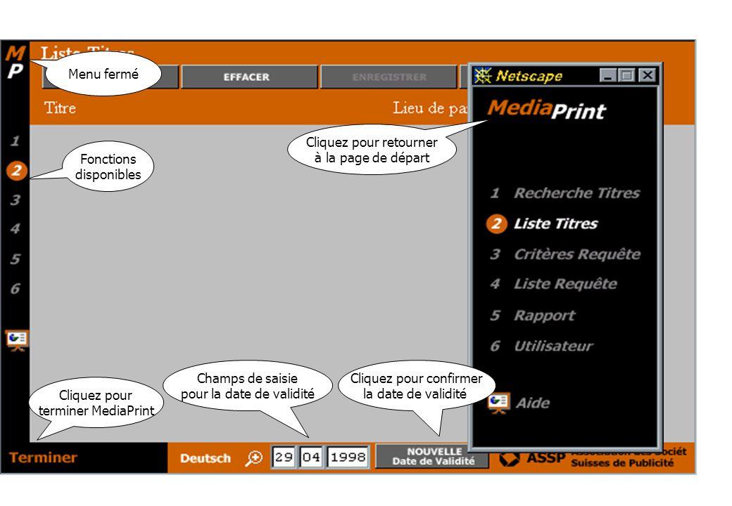 Menu fermé Cliquez pour terminer MediaPrint Champs de saisie pour la date de validité Cliquez pour confirmer la date de validité Fonctions disponibles Cliquez pour retourner à la page de départ