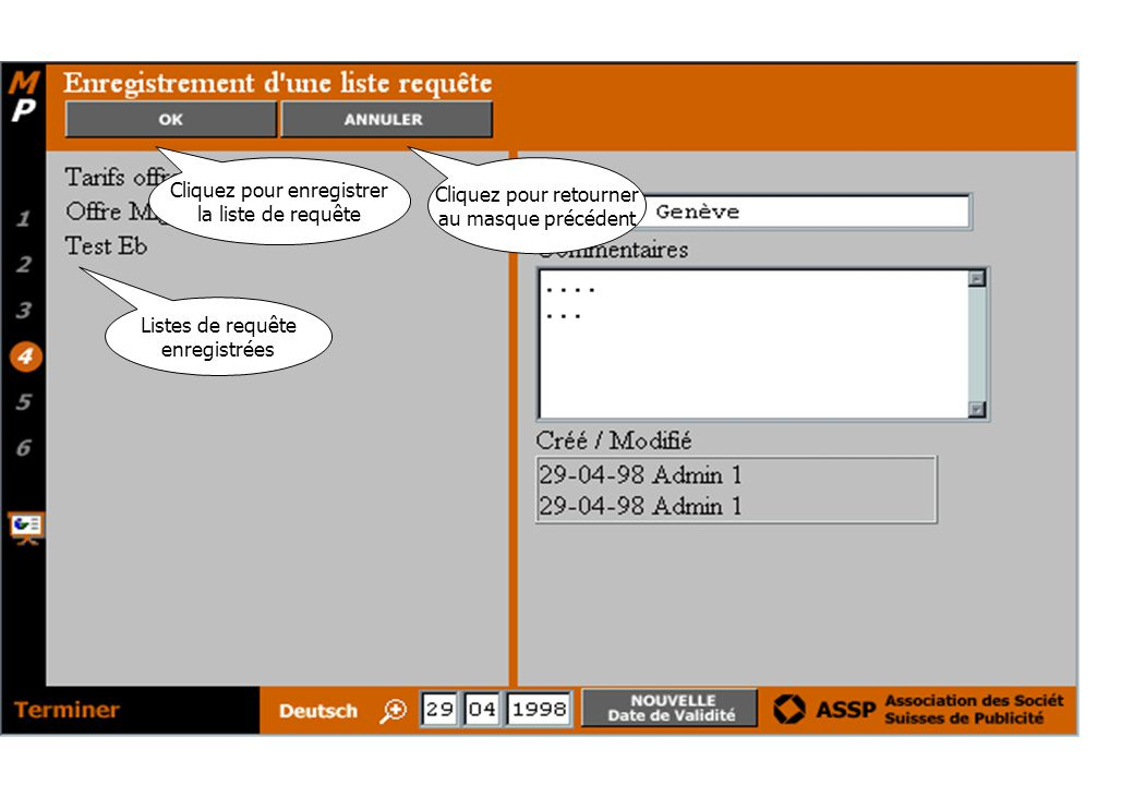 Listes de requête enregistrées Cliquez pour enregistrer la liste de requête Cliquez pour retourner au masque précédent
