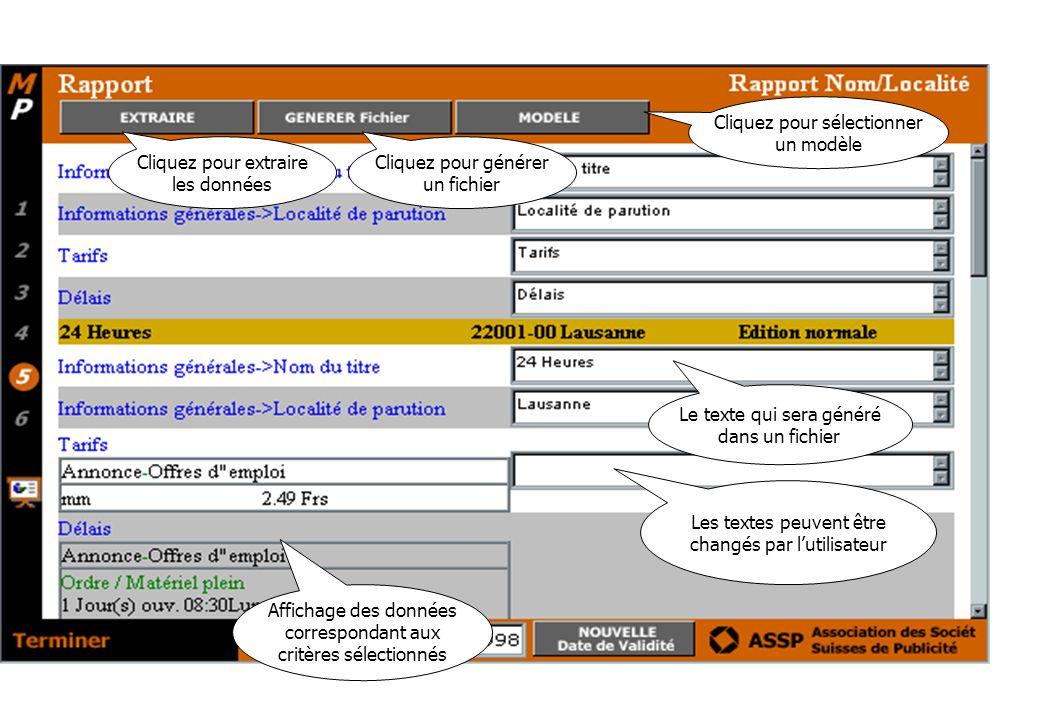Le texte qui sera généré dans un fichier Les textes peuvent être changés par l'utilisateur Affichage des données correspondant aux critères sélectionnés Cliquez pour sélectionner un modèle Cliquez pour générer un fichier Cliquez pour extraire les données