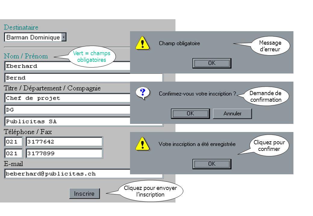 Cliquez pour envoyer l'inscription Demande de confirmation Cliquez pour confimer Vert = champs obligatoires Message d'erreur