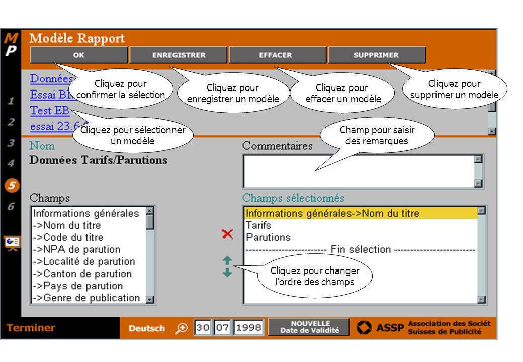 Cliquez pour sélectionner un modèle Champ pour saisir des remarques Cliquez pour changer l'ordre des champs Cliquez pour supprimer un modèle Cliquez pour effacer un modèle Cliquez pour enregistrer un modèle Cliquez pour confirmer la sélection