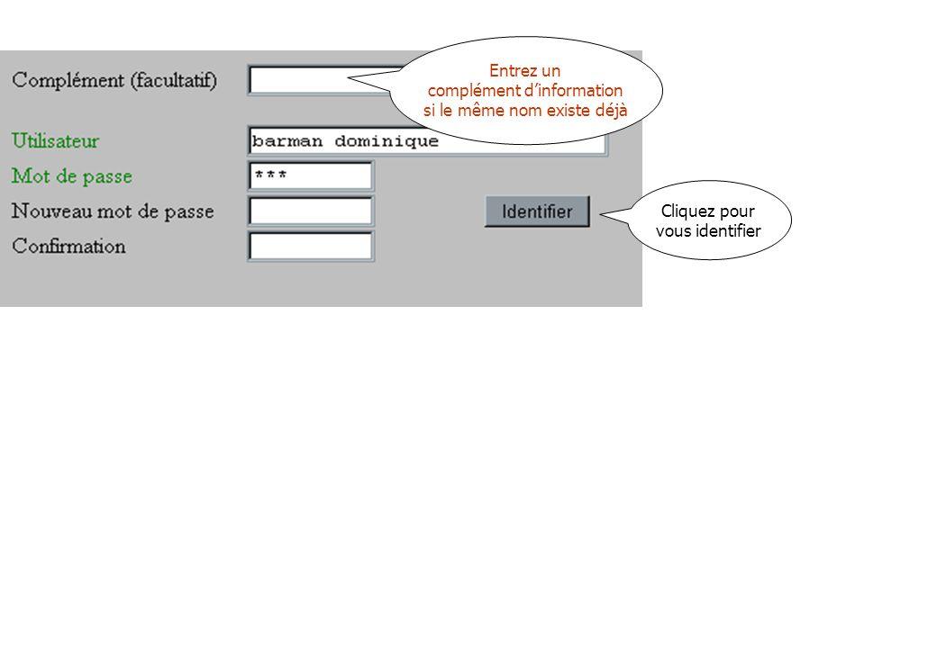 Cliquez pour vous identifier Entrez un complément d'information si le même nom existe déjà