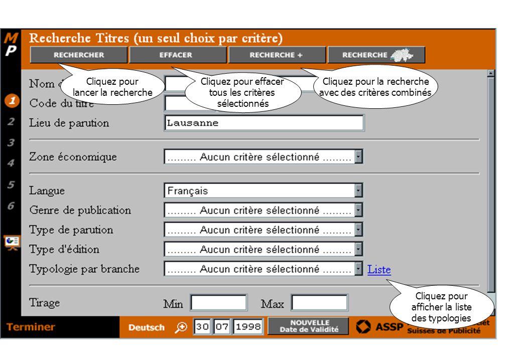 Cliquez pour lancer la recherche Cliquez pour effacer tous les critères sélectionnés Cliquez pour la recherche avec des critères combinés Cliquez pour afficher la liste des typologies