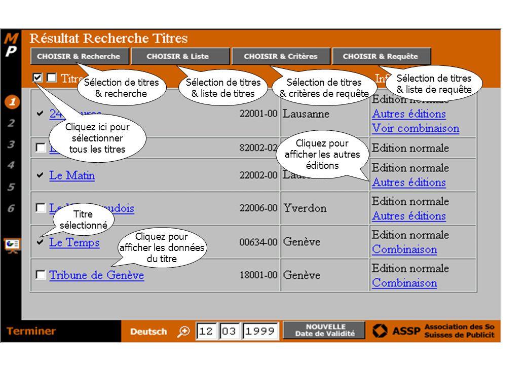 Sélection de titres & recherche Sélection de titres & liste de titres Sélection de titres & liste de requête Cliquez pour afficher les données du titre Cliquez pour afficher les autres éditions Cliquez ici pour sélectionner tous les titres Titre sélectionné Sélection de titres & critères de requête