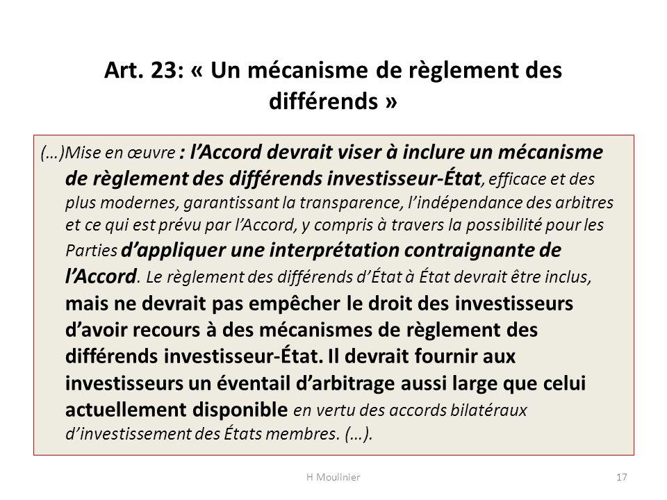 Art. 23: « Un mécanisme de règlement des différends » (…)Mise en œuvre : l'Accord devrait viser à inclure un mécanisme de règlement des différends inv