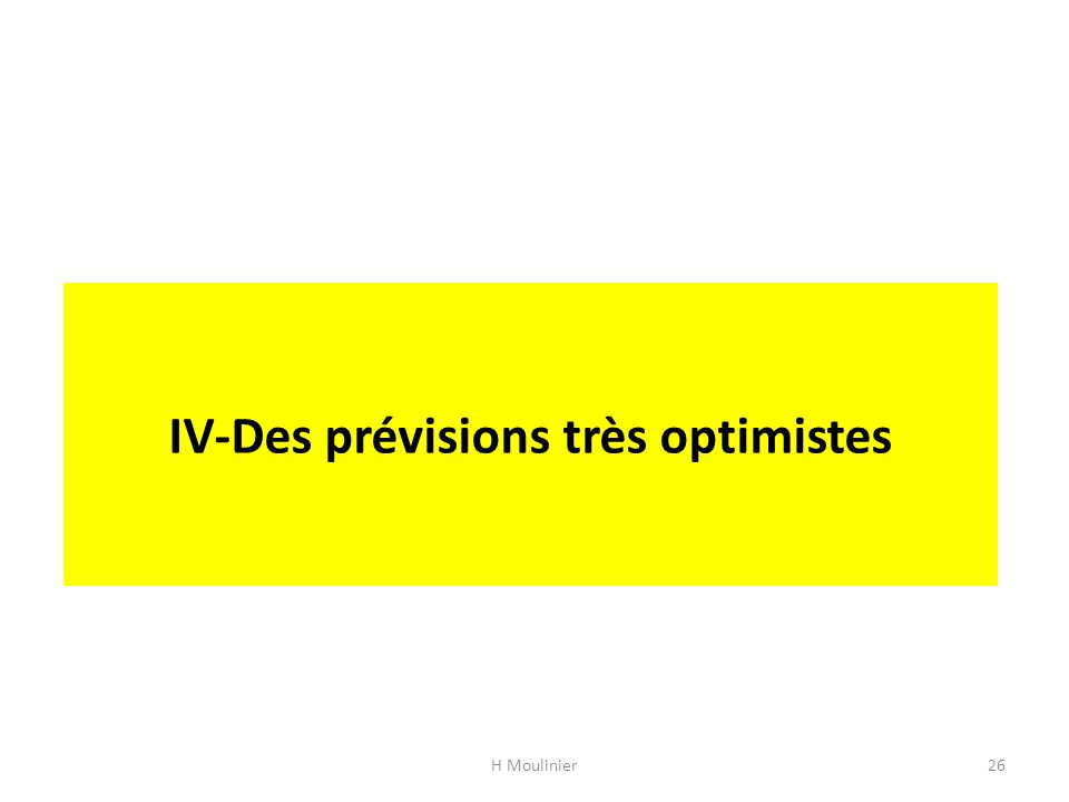 IV-Des prévisions très optimistes H Moulinier26
