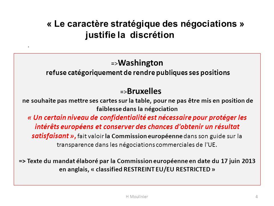 Une mise en cause des services publics et des activités subventionnées *Article 20 du mandat donné à la Commission européenne: « Les services fournis dans l'exercice de l'autorité gouvernementale tel que défini par l'article 1.3 de l' AGCS* doivent être exclus de ces négociations ».