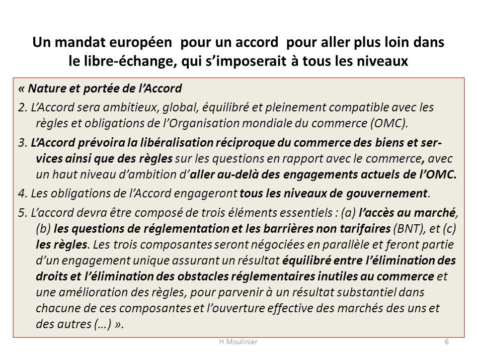 Un mandat européen pour un accord pour aller plus loin dans le libre-échange, qui s'imposerait à tous les niveaux « Nature et portée de l'Accord 2.