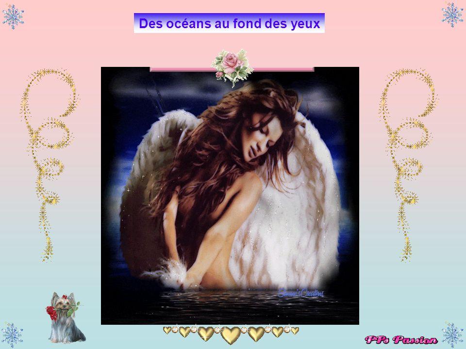 Elles avaient, elles avaient des océans au fond des yeux Elles dansaient, elles dansaient pour nous garder plus amoureux Elles disaient, elles disaien
